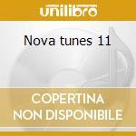 Nova tunes 11 cd musicale