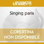 Singing paris cd musicale