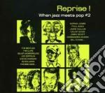 Reprise! Vol.2 cd musicale di Artisti Vari