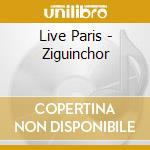 LIVE PARIS - ZIGUINCHOR cd musicale di TOURE KUNDA