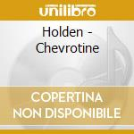 CHEVROTINE cd musicale di HOLDEN