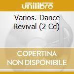 DANCE REVIVAL cd musicale di ARTISTI VARI