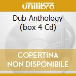 DUB ANTHOLOGY  (BOX 4 CD) cd musicale di ARTISTI VARI