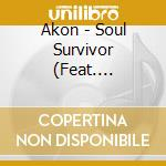 SOUL SURVIVOR cd musicale di AKON