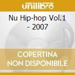 NU HIP-HOP VOL.1 - 2007 cd musicale di ARTISTI VARI