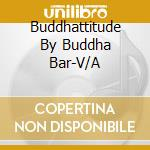 BUDDHATTITUDE   (BOX 3 CD) cd musicale di ARTISTI VARI