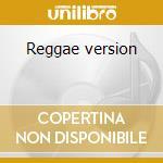 Reggae version cd musicale