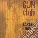Gun Club - Larger Than Live! cd musicale di GUN CLUB