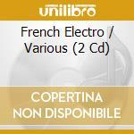 FRENCH ELECTRO cd musicale di ARTISTI VARI