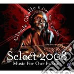 SELECT 2008 - MUSIC FOR OUR FRIENDS cd musicale di Claude & jea Challe