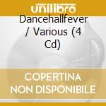 DANCEHALL FEVER                           cd musicale di Artisti Vari