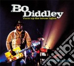 Bo Diddley - Turn Up The House Lights cd musicale di DIDDLEY BO
