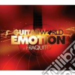 Fraquito - Guitar World Emotion cd musicale di FRAQUITO