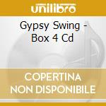 GYPSY SWING - BOX 4 CD cd musicale di ARTISTI VARI