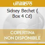 SIDNEY BECHET  ( BOX 4 CD) cd musicale di Sidney Bechet