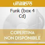 FUNK   (BOX 4 CD) cd musicale di ARTISTI VARI