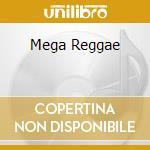 MEGA REGGAE cd musicale di ARTISTI VARI