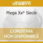 MEGA XX° SIECLE cd musicale di AA.VV.