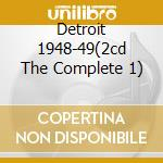 DETROIT 1948-49(2CD THE COMPLETE 1) cd musicale di HOOKER JOHN LEE