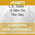 A nite on the strip cd musicale di Guns L.a.