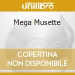 MEGA MUSETTE cd musicale di AA.VV.