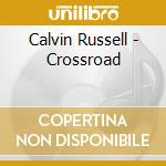 Crossroad-acoustic live tracks- cd musicale di Calvin Russell