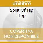SPIRIT OF HIP HOP cd musicale di RUN DMC/SUGAR HILL G