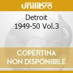 DETROIT 1949-50 VOL.3 cd musicale di HOOKER JOHN LEE