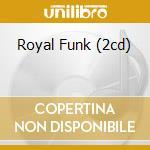 ROYAL FUNK (2CD) cd musicale di ARTISTI VARI