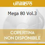 MEGA 80 VOL.3 cd musicale di AA.VV.