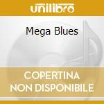 MEGA BLUES cd musicale di AA.VV.