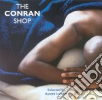 Conran Shop (The) - Various cd musicale