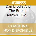 BIG BLACK GUITAR cd musicale di BRODIE DAN & BROKEN ARROWS