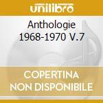 ANTHOLOGIE 1968-1970 V.7 cd musicale di CLARK PETULA