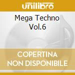 MEGA TECHNO VOL.6 cd musicale di AA.VV.