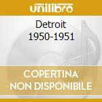 DETROIT 1950-1951 cd musicale di HOOKER JOHN LEE