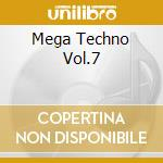 MEGA TECHNO VOL.7 cd musicale di AA.VV.