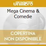 MEGA CINEMA & COMEDIE cd musicale di AA.VV.