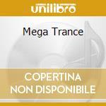 MEGA TRANCE cd musicale di AA.VV.