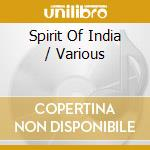 SPIRIT OF INDIA (2CD) cd musicale di ARTISTI VARI
