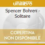 SOLITAIRE cd musicale di BOHREN SPENCER
