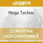 MEGA TECHNO cd musicale di AA.VV.