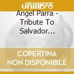 HOMENAJE SALVADOR ALLENDE cd musicale di PARRA/JARA