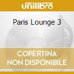 PARIS LOUNGE 3 cd musicale di ARTISTI VARI (2CD)