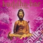 BUDDHA-BAR I by Claude Challe cd musicale di ARTISTI VARI