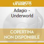 Underworld cd musicale di Adagio