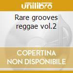 Rare grooves reggae vol.2 cd musicale