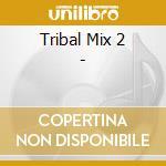 TRIBAL MIX VOL.2 by Steve Angello cd musicale di ARTISTI VARI