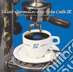 SAINT GERMAIN DES PRES CAFE' VOL.4        cd musicale di ARTISTI VARI