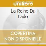 LA REINE DU FADO                          cd musicale di Amalia Rodrigues